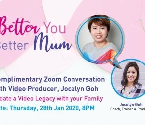 Better You Better Mum: With Video Producer Jocelyn Goh